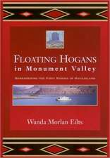 Floating Hogans in Monument Valley:  Remembering the First Marina in Navajoland