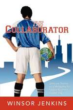 The Collaborator:  Discover Soccer as a Metaphor for Global Business Leadership
