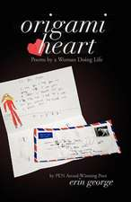 Origami Heart:  Poems by a Woman Doing Life