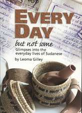 Every Day But Not Some, Glimpses Into the Everyday Lives of Sudanese