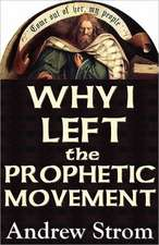 Why I Left the Prophetic Movement.. [New 2012 Edition]