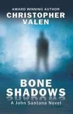 Bone Shadows: A John Santana Novel