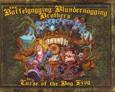 Baffelgagging Blundernagging Brothers in the Curse of the Bog Frog
