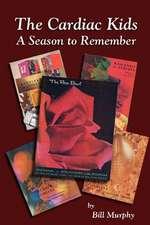 The Cardiac Kids; A Season to Remember