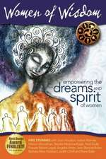 Women of Wisdom:  Empowering the Dreams and Spirit of Women