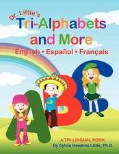 Dr. Little's Tri-Alphabets and More English . Espanol . Francais