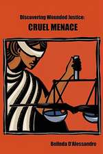 Discovering Wounded Justice: Cruel Menace
