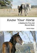 Know Your Horse: A Medical & First Aid Record Book