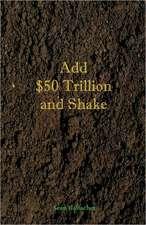 Add $50 Trillion and Shake