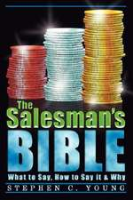 The Salesman's Bible:  What to Say, How to Say It & Why