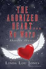 The Agonized Heart...No More