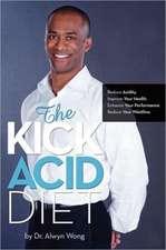 The Kick Acid Diet