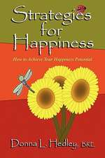Strategies for Happiness:  How to Achieve Your Happiness Potential