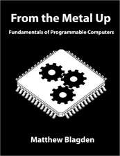 From the Metal Up:  Fundamentals of Programmable Computers