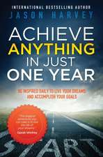 Achieve Anything in Just One Year