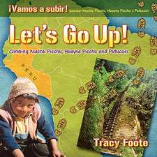 Let's Go Up! Climbing Machu Picchu, Huayna Picchu and Putucusi or a Peru Travel Trip Hiking One of the Seven Wonders of the World:  An Inca City Discov