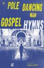 Pole Dancing to Gospel Hymns
