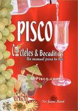 Pisco Cocteles & Bocaditos:  Un Manual Por Tu Bar