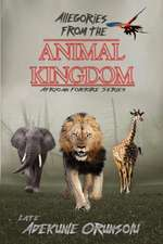 ALLEGORIES FROM THE ANIMAL KINGDOM