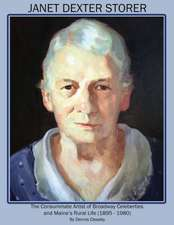 Janet Dexter Storer:  The Consummate Artist of Broadway Celebrities and Maine's Rural Life 1895-1980