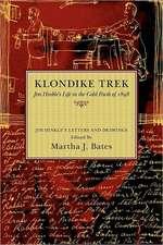 Klondike Trek: Jim Hinkle's Life in the Gold Rush of 1898