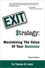 Exit Strategy:  Maximizing the Value of Your Business