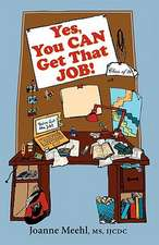 Yes, You Can Get That Job!