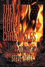 The Haven House Chronicles, The Conspiracy