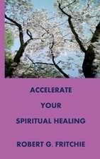 Accelerate Your Spiritual Healing