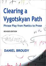 Clearing a Vygotskyan Path:  Phrase Play from Poetics to Prose