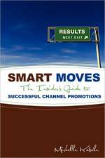 Smart Moves:  The Insider's Guide to Successful Channel Promotions