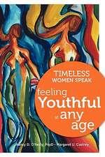 Timeless Women Speak:  Feeling Youthful at Any Age