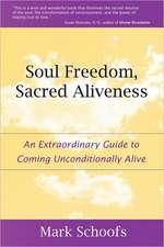 Soul Freedom, Sacred Aliveness