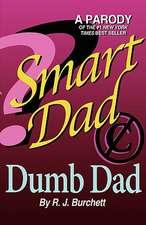 Smart Dad, Dumb Dad