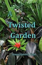 A Twisted Garden