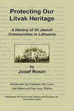 Protecting Our Litvak Heritage