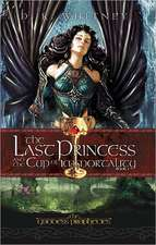 The Last Princess & the Cup of Immortality