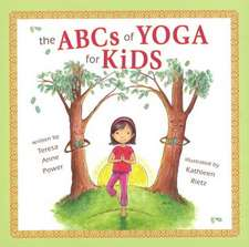 The ABCs of Yoga for Kids:  Living Inside the Osho International Ashram