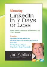 Mastering Linkedin in 7 Days or Less:  A New Path to Healing
