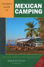 Traveler's Guide to Mexican Camping: Explore Mexico, Guatemala, and Belize with Your RV or Tent