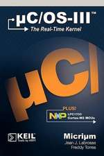 Uc/OS-III:  The Real-Time Kernel and the Nxp Lpc1700