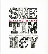 Making Marks:  And the Design of Timney-Fowler