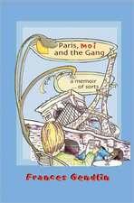 Paris, Moi and the Gang:  A Memoir... of Sorts