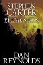 Stephen Carter and the Elementals:  How to Love with Passion and Reason
