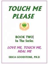 Touch Me ... Please