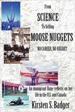 From Science to Selling Moose Nuggets