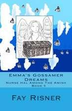 Emma's Gossamer Dreams:  Nurse Hal Among the Amish