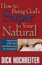 How to Bring God's Super to Your Natural