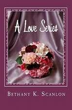 A Love Series