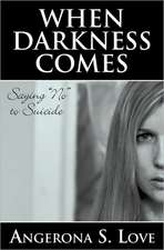 "When Darkness Comes:  Saying ""No"" to Suicide"